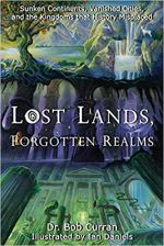 Lost Lands, Forgotten Realms - Sunken Continents, Vanished Cities, and the Kingdoms That History Misplaced.jpg