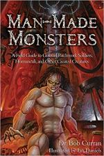 Man-Made Monsters - A Field Guide to Golems, Patchwork Solders, Homunculi, and Other Created Creatures.jpg