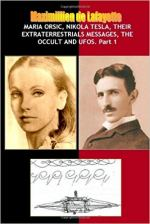 Maria Orsic,Nikola Tesla,Their Extraterrestrials Messages,Occult Ufos.jpg