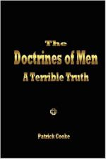 The Doctrines of Men - A Terrible Truth