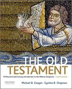 The Old Testament - A Historical and Literary Introduction to the Hebrew Scriptures 4th Edition