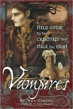 Vampires - A Field Guide to the Creatures That Stalk the Night.jpg